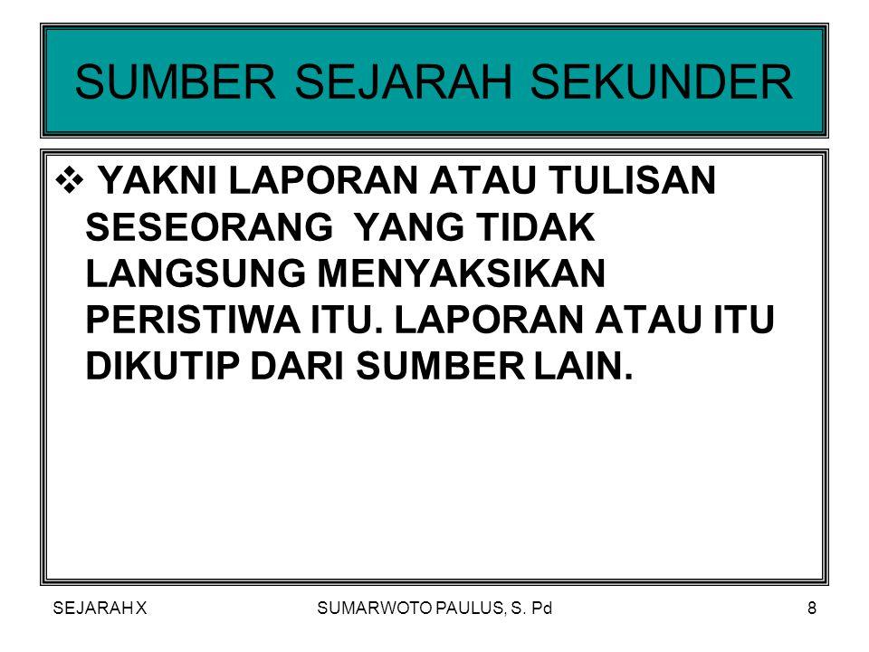 SUMBER SEJARAH SEKUNDER