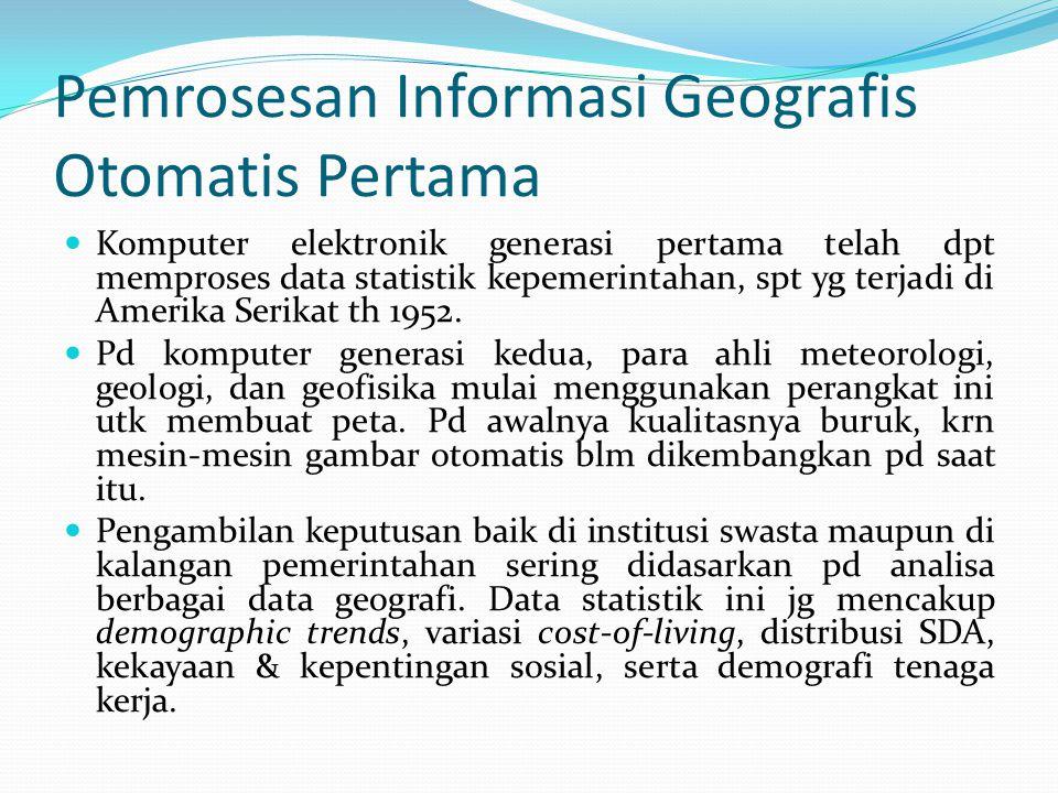 Pemrosesan Informasi Geografis Otomatis Pertama