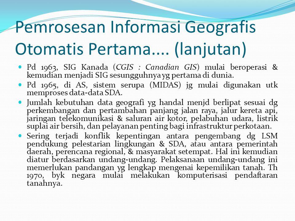 Pemrosesan Informasi Geografis Otomatis Pertama.... (lanjutan)