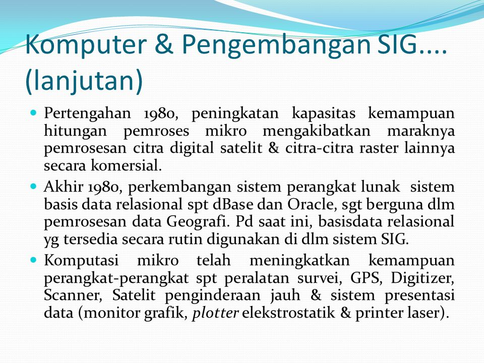 Komputer & Pengembangan SIG.... (lanjutan)