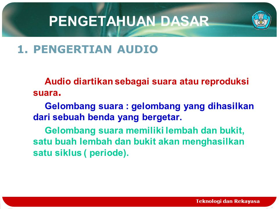 PENGETAHUAN DASAR PENGERTIAN AUDIO