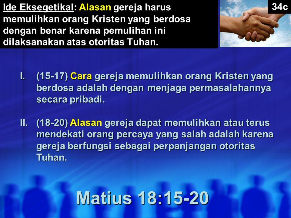 Ide Eksegetikal: Alasan gereja harus memulihkan orang Kristen yang berdosa dengan benar karena pemulihan ini dilaksanakan atas otoritas Tuhan.