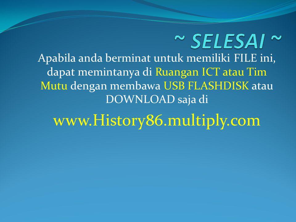 ~ SELESAI ~ www.History86.multiply.com
