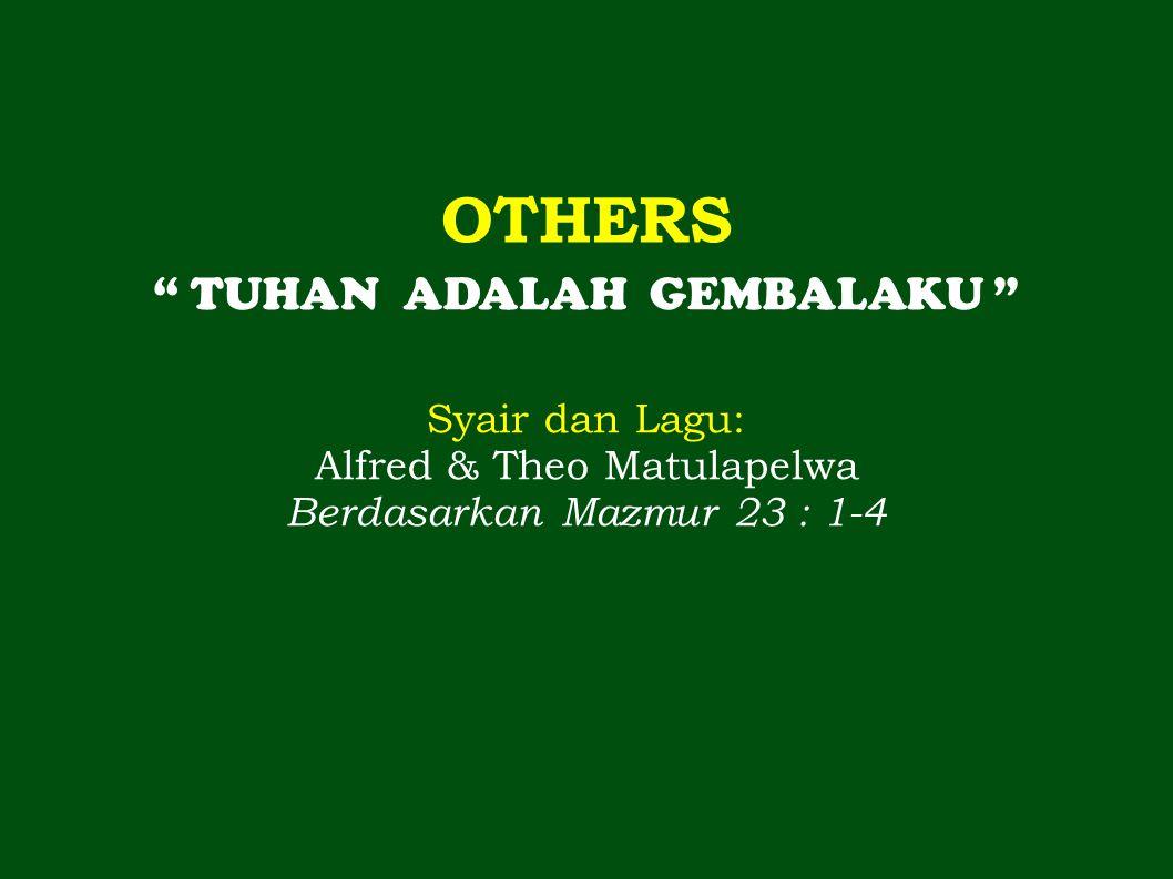 OTHERS TUHAN ADALAH GEMBALAKU Syair dan Lagu: