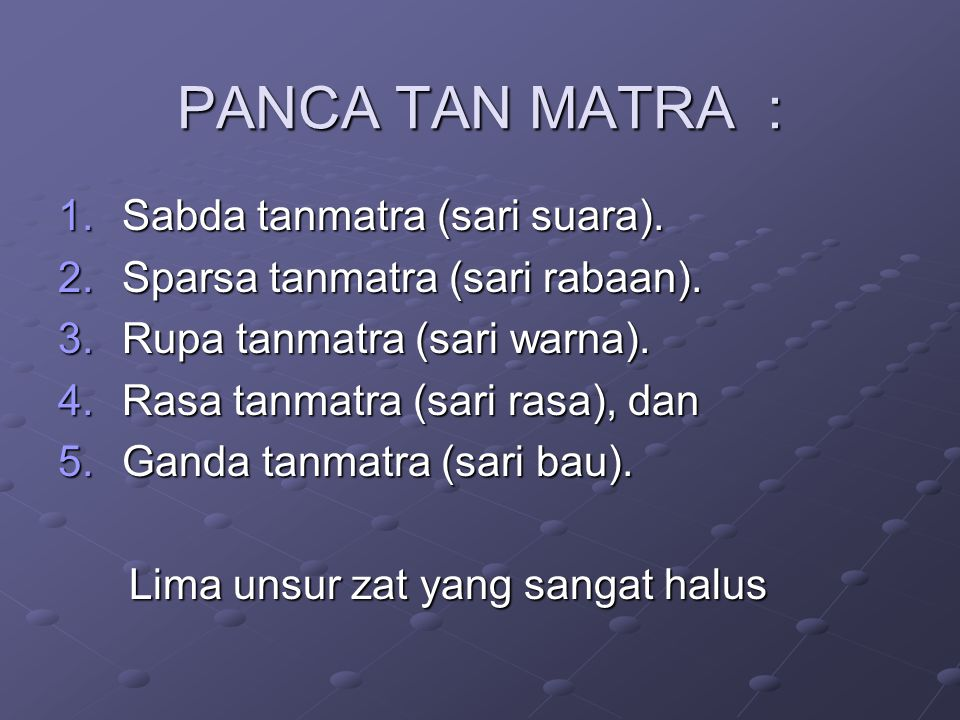 PANCA TAN MATRA : Sabda tanmatra (sari suara).
