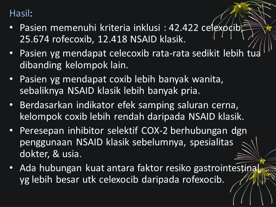 Hasil: Pasien memenuhi kriteria inklusi : 42.422 celexocib, 25.674 rofecoxib, 12.418 NSAID klasik.