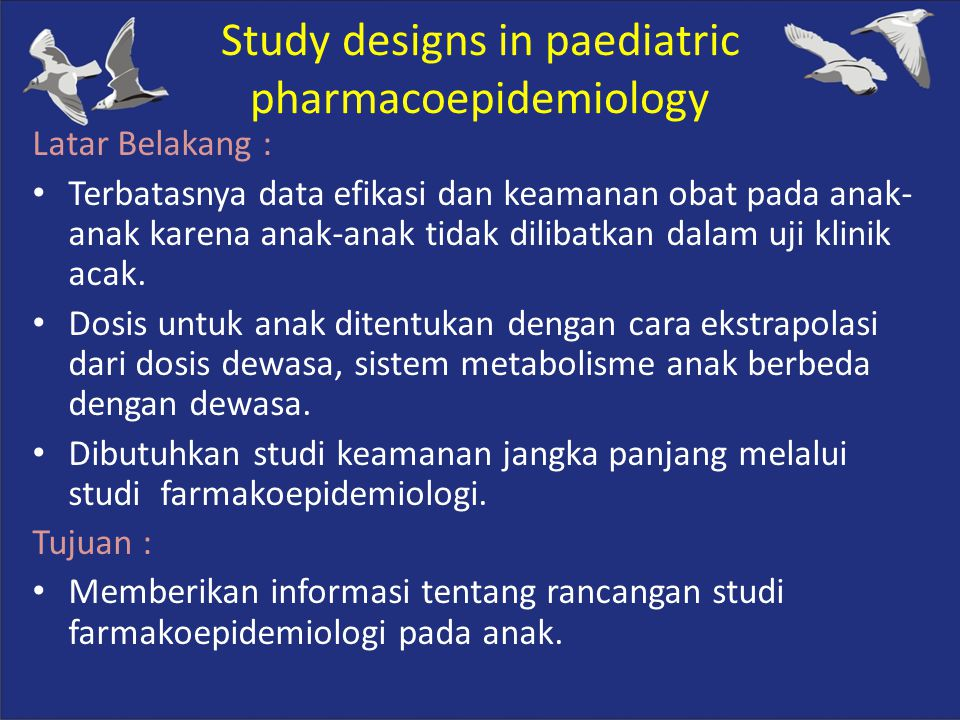 Study designs in paediatric pharmacoepidemiology
