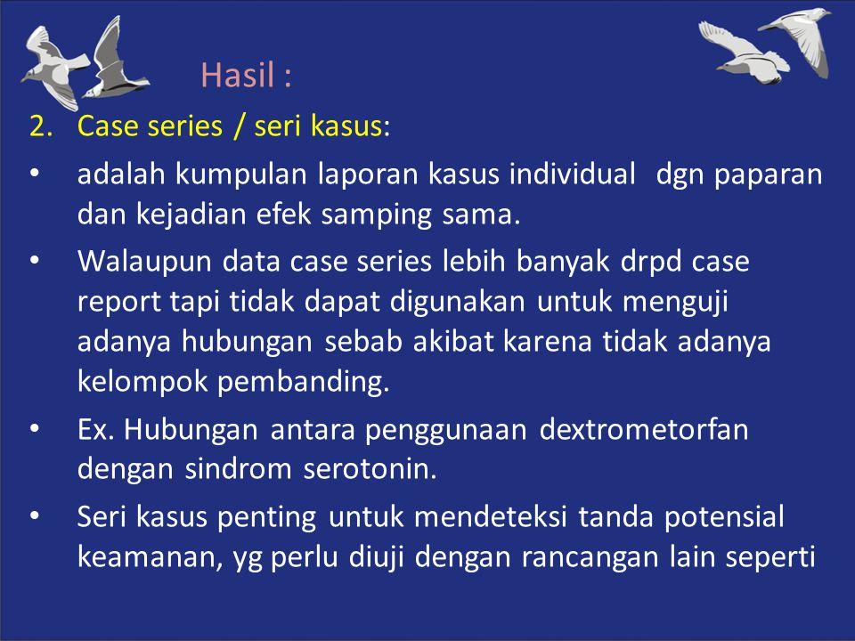 Hasil : Case series / seri kasus: