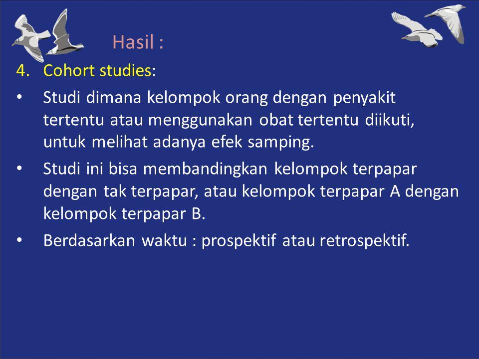 Hasil : Cohort studies: