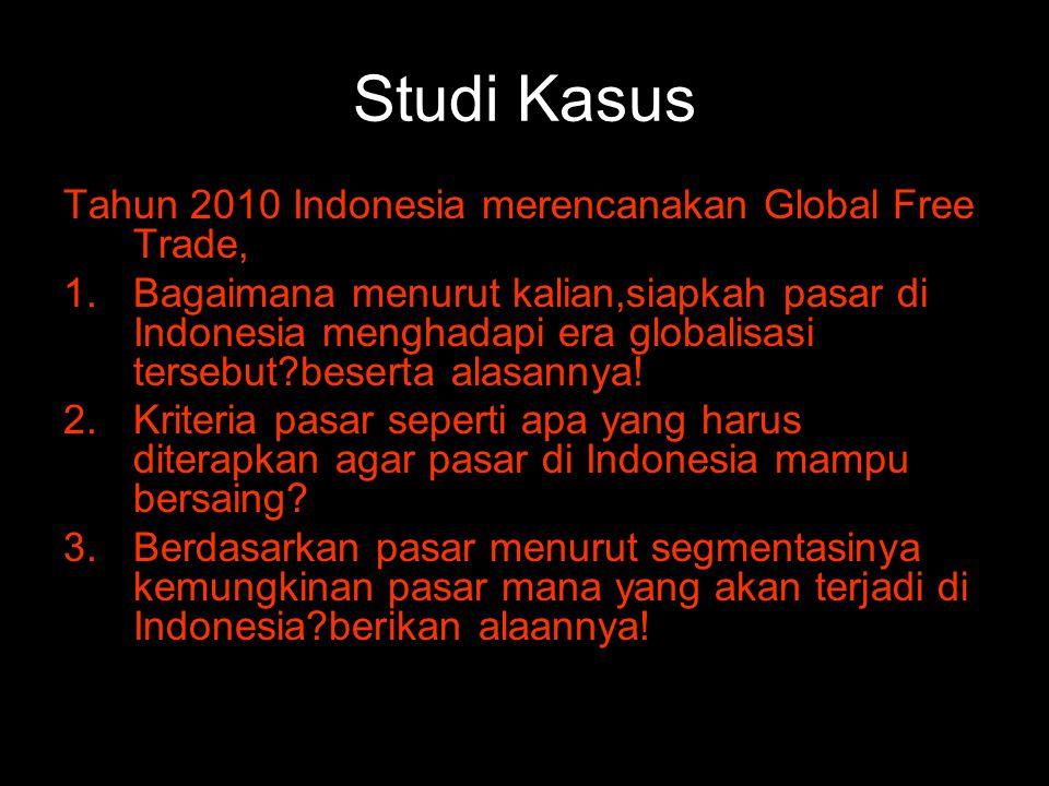 Studi Kasus Tahun 2010 Indonesia merencanakan Global Free Trade,
