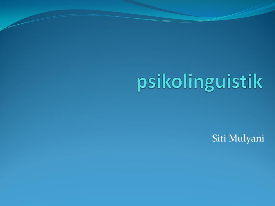 psikolinguistik Siti Mulyani