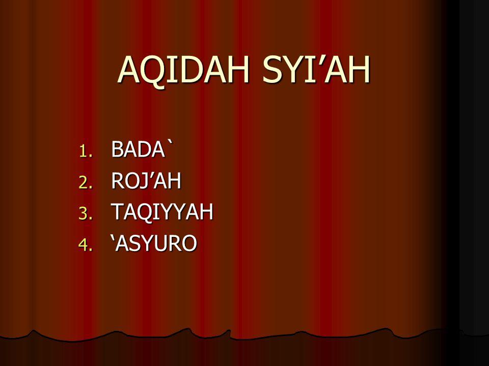 BADA` ROJ'AH TAQIYYAH 'ASYURO