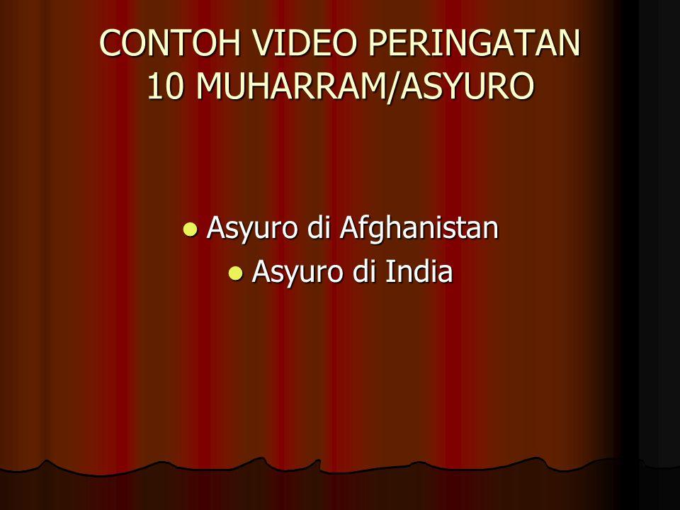 CONTOH VIDEO PERINGATAN 10 MUHARRAM/ASYURO