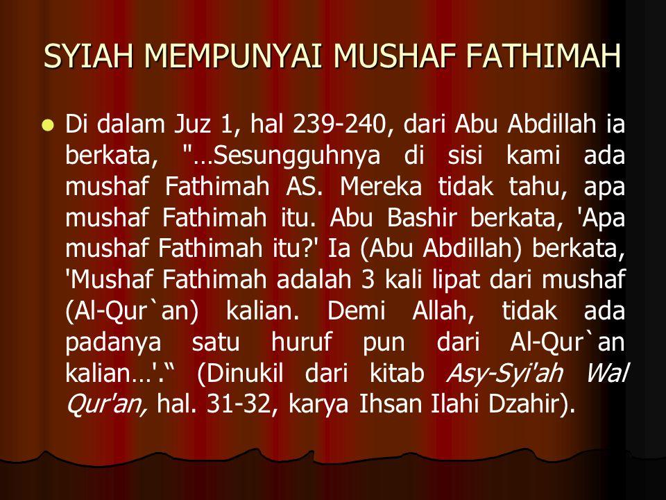 SYIAH MEMPUNYAI MUSHAF FATHIMAH