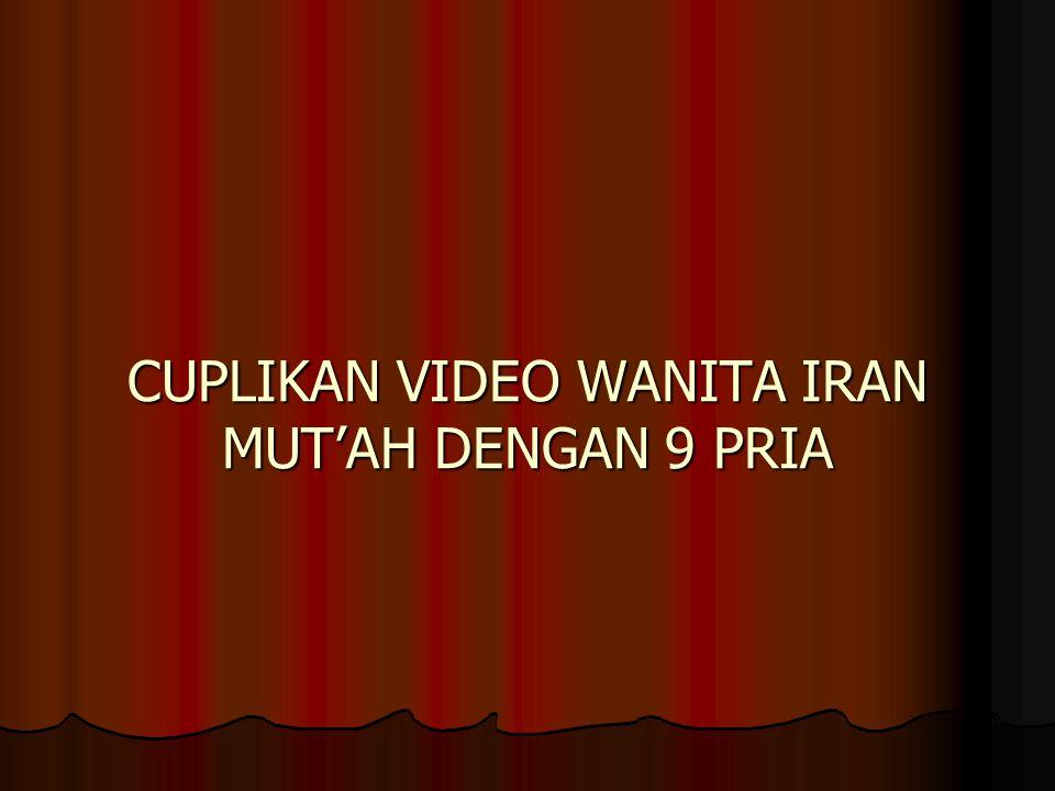 CUPLIKAN VIDEO WANITA IRAN MUT'AH DENGAN 9 PRIA