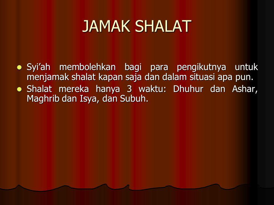 JAMAK SHALAT Syi'ah membolehkan bagi para pengikutnya untuk menjamak shalat kapan saja dan dalam situasi apa pun.
