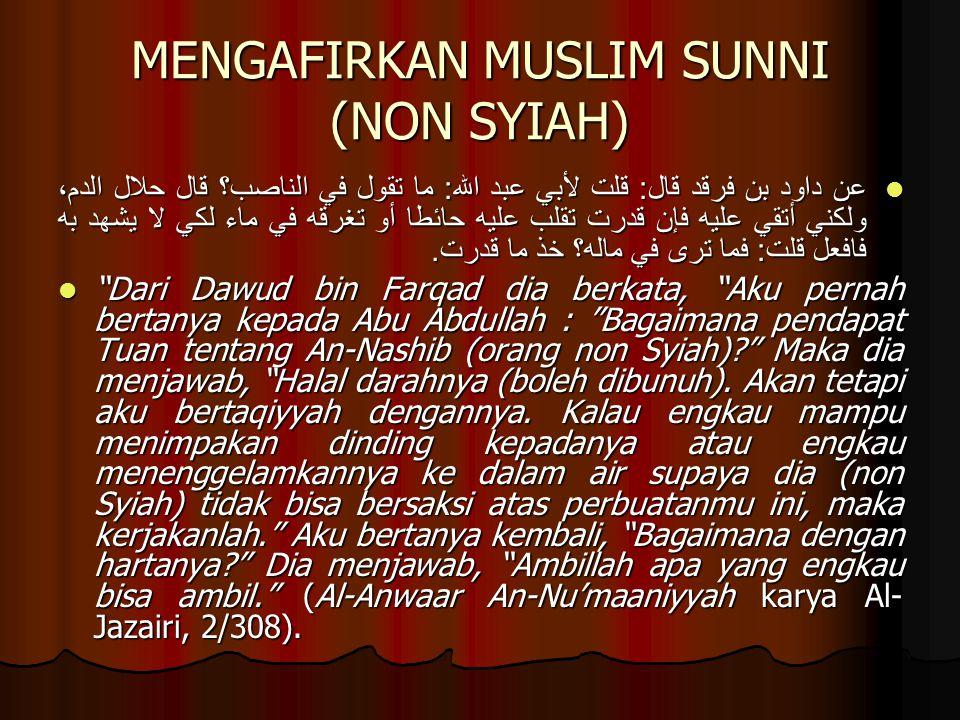MENGAFIRKAN MUSLIM SUNNI (NON SYIAH)