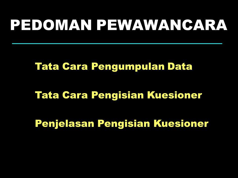 PEDOMAN PEWAWANCARA Tata Cara Pengumpulan Data