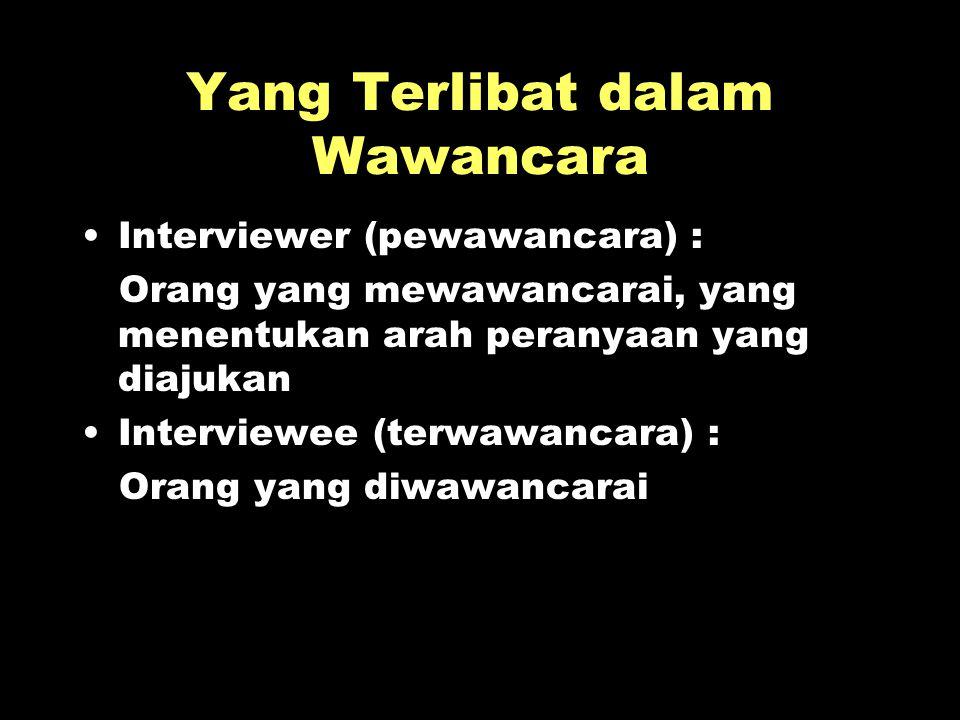 Yang Terlibat dalam Wawancara
