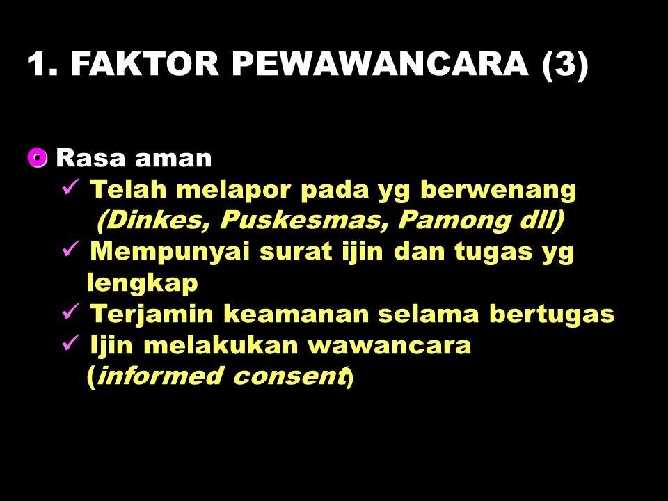 1. FAKTOR PEWAWANCARA (3)  Rasa aman