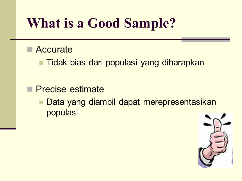What is a Good Sample Accurate Precise estimate