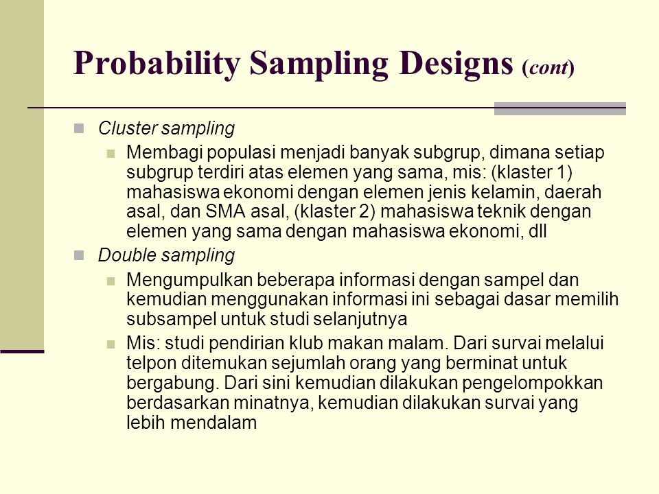 Probability Sampling Designs (cont)