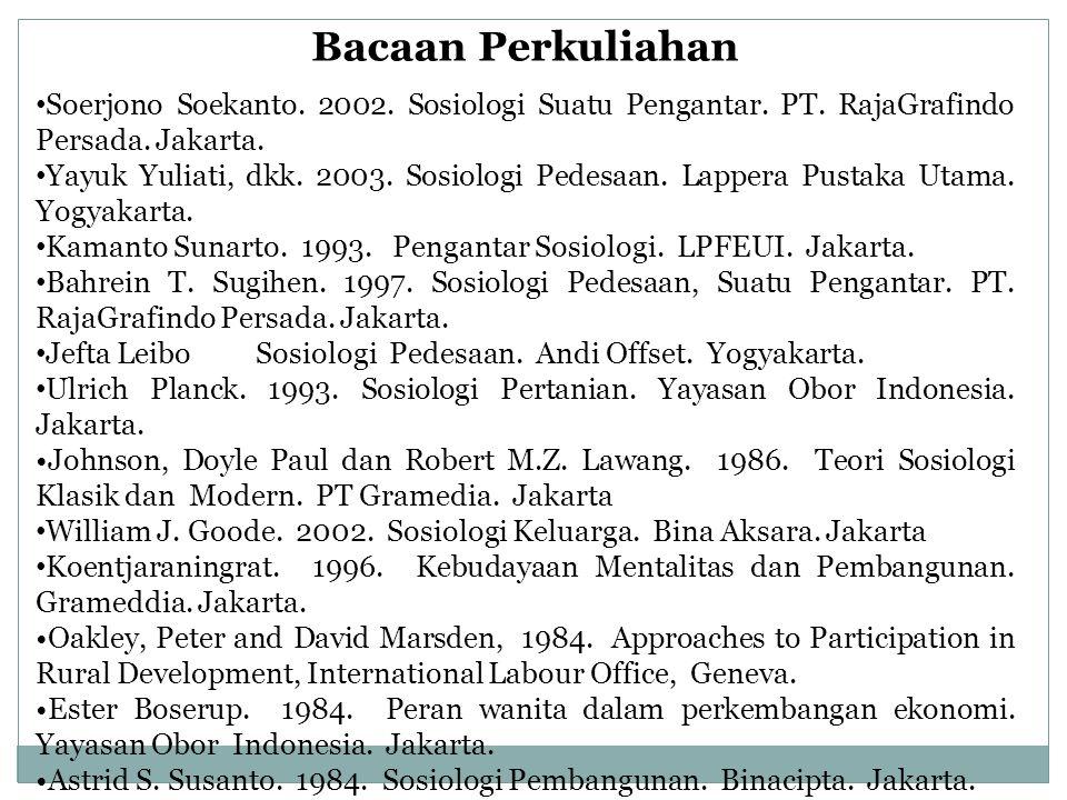 Bacaan Perkuliahan Soerjono Soekanto. 2002. Sosiologi Suatu Pengantar. PT. RajaGrafindo Persada. Jakarta.