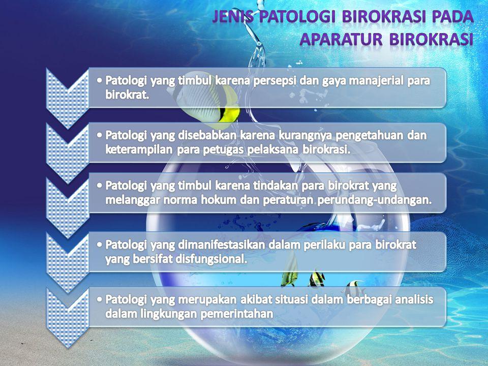 Jenis Patologi Birokrasi Pada Aparatur Birokrasi
