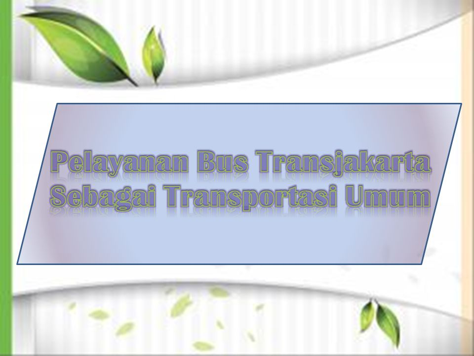Pelayanan Bus Transjakarta Sebagai Transportasi Umum