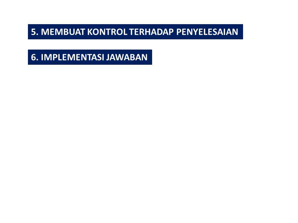 5. MEMBUAT KONTROL TERHADAP PENYELESAIAN