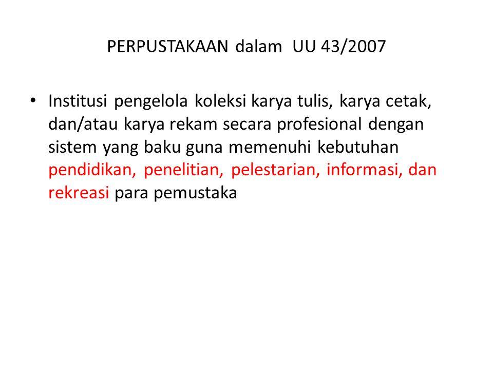 PERPUSTAKAAN dalam UU 43/2007