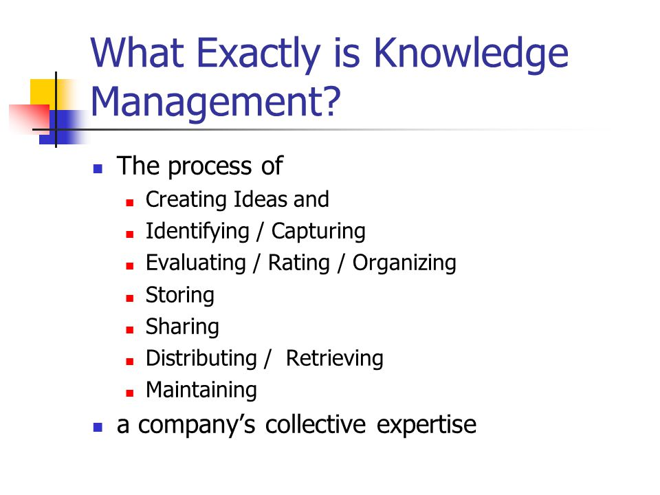 What Exactly is Knowledge Management