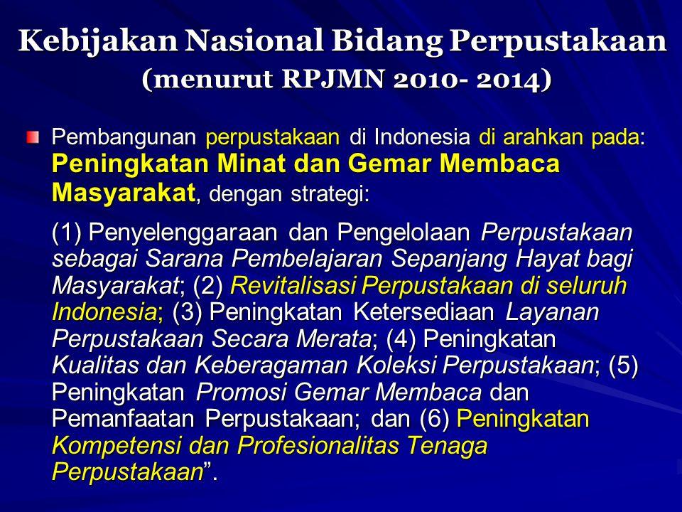 Kebijakan Nasional Bidang Perpustakaan (menurut RPJMN 2010- 2014)