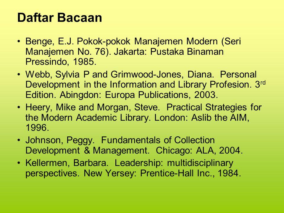 Daftar Bacaan Benge, E.J. Pokok-pokok Manajemen Modern (Seri Manajemen No. 76). Jakarta: Pustaka Binaman Pressindo, 1985.