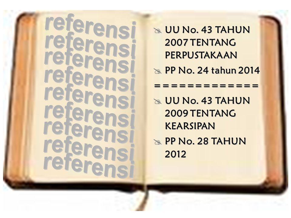 referensi UU No. 43 TAHUN 2007 TENTANG PERPUSTAKAAN