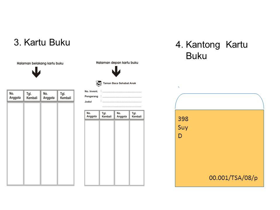 3. Kartu Buku 4. Kantong Kartu Buku 398 Suy D 00.001/TSA/08/p