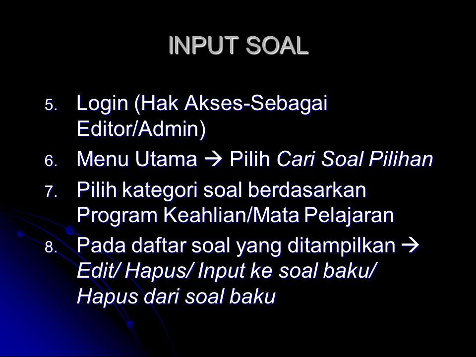 INPUT SOAL Login (Hak Akses-Sebagai Editor/Admin)