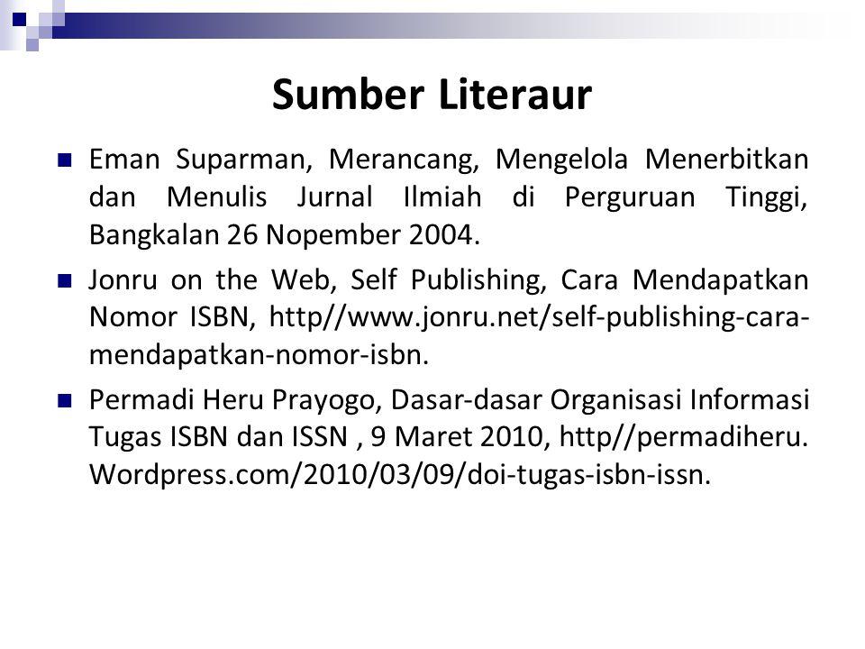 Sumber Literaur Eman Suparman, Merancang, Mengelola Menerbitkan dan Menulis Jurnal Ilmiah di Perguruan Tinggi, Bangkalan 26 Nopember 2004.