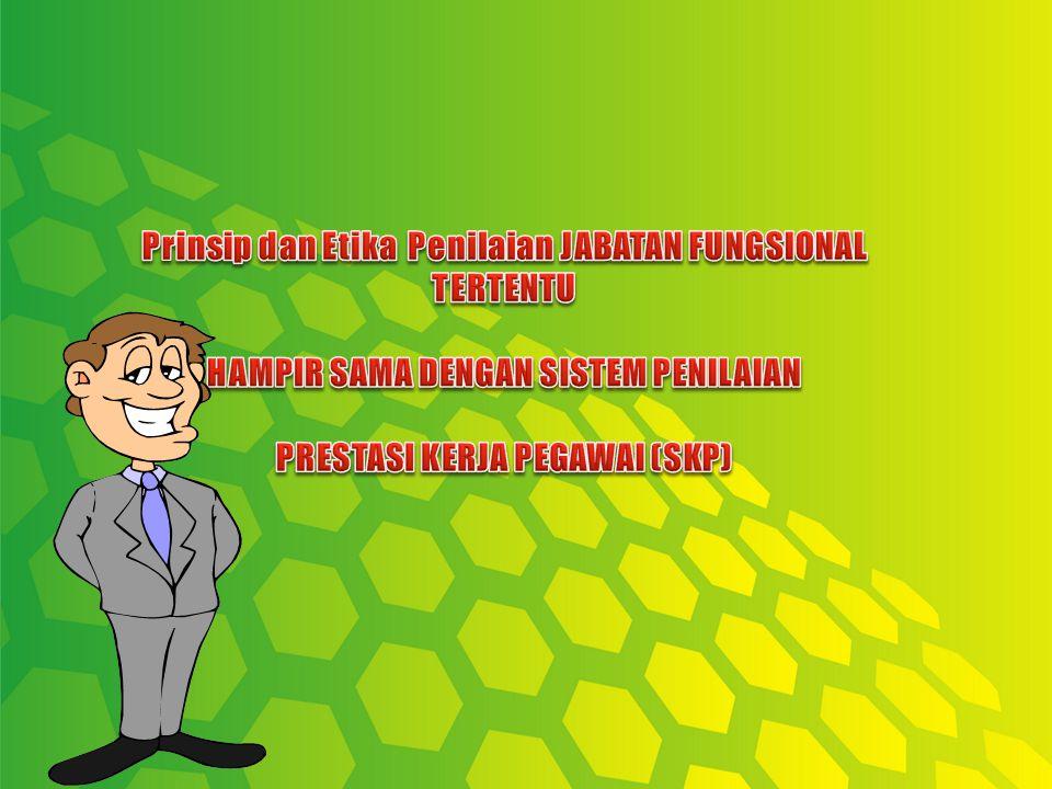 Prinsip dan Etika Penilaian JABATAN FUNGSIONAL TERTENTU