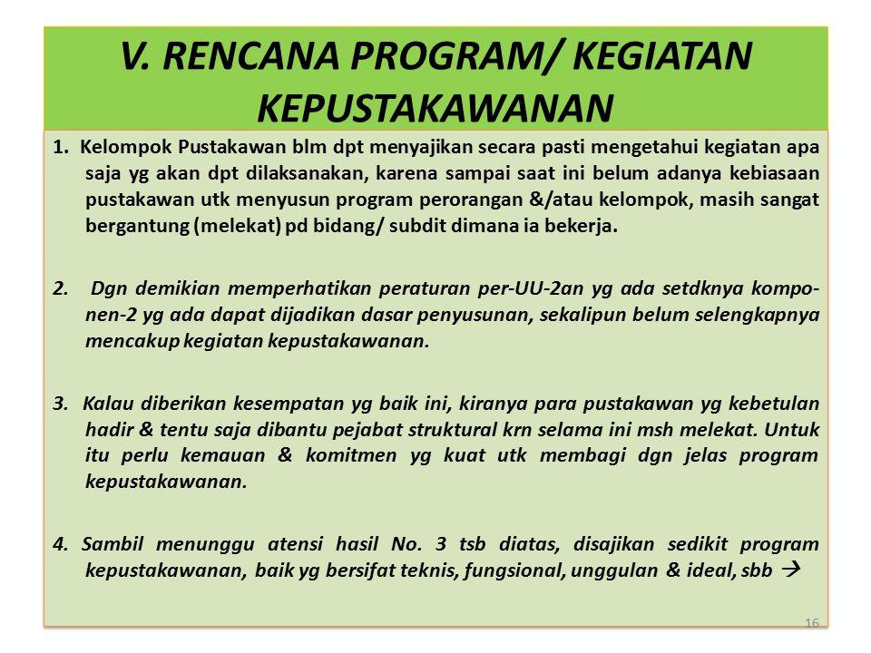 V. RENCANA PROGRAM/ KEGIATAN KEPUSTAKAWANAN