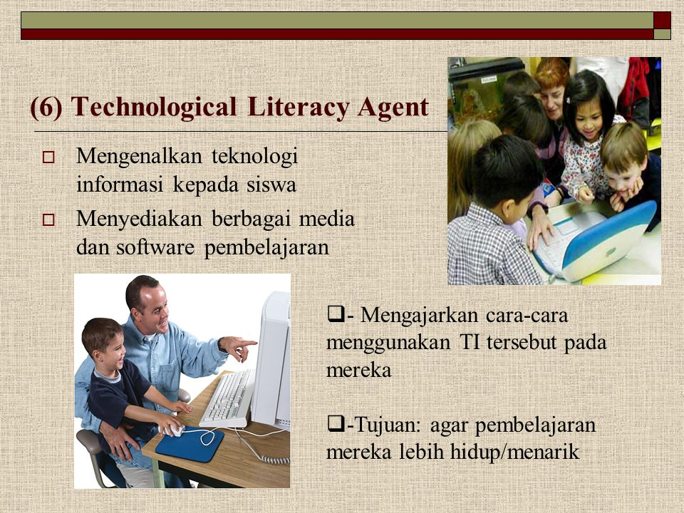 (6) Technological Literacy Agent