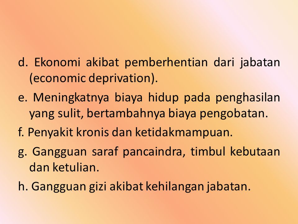 d. Ekonomi akibat pemberhentian dari jabatan (economic deprivation).