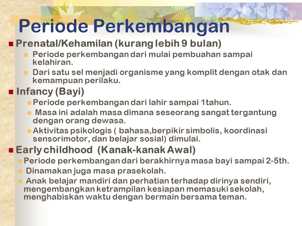 Periode Perkembangan Prenatal/Kehamilan (kurang lebih 9 bulan)