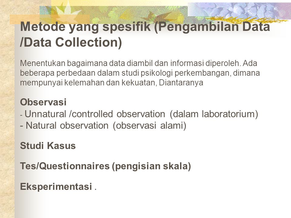 Metode yang spesifik (Pengambilan Data /Data Collection)