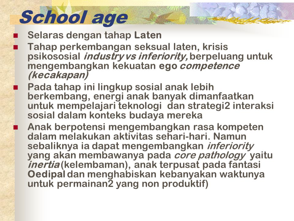 School age Selaras dengan tahap Laten
