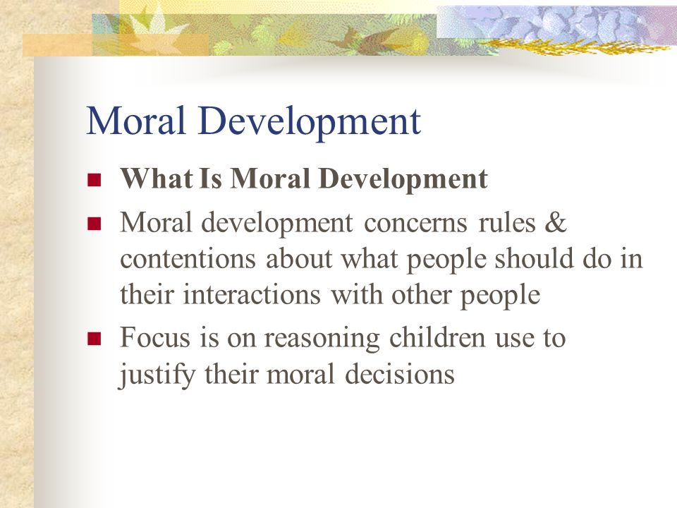 Moral Development What Is Moral Development