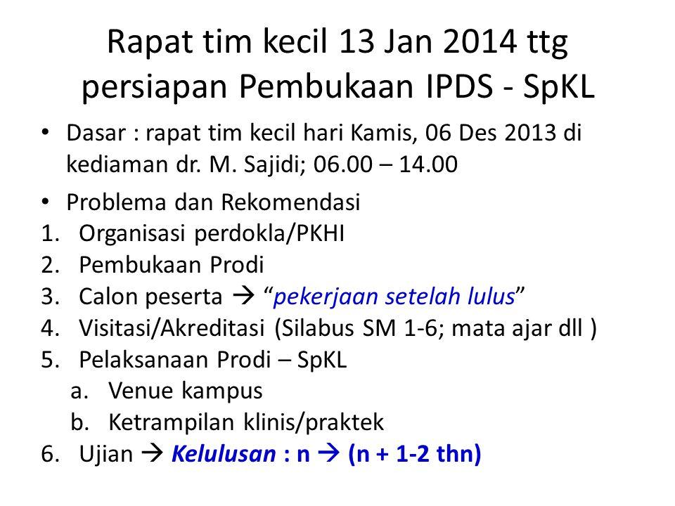 Rapat tim kecil 13 Jan 2014 ttg persiapan Pembukaan IPDS - SpKL
