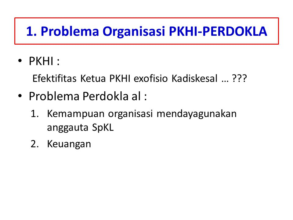 1. Problema Organisasi PKHI-PERDOKLA