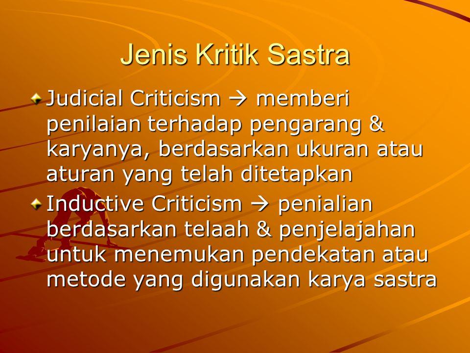 Jenis Kritik Sastra Judicial Criticism  memberi penilaian terhadap pengarang & karyanya, berdasarkan ukuran atau aturan yang telah ditetapkan.