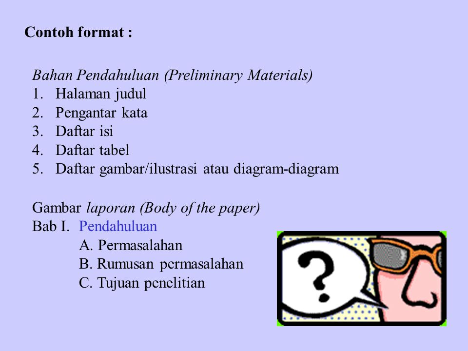 Contoh format : Bahan Pendahuluan (Preliminary Materials) Halaman judul. Pengantar kata. Daftar isi.